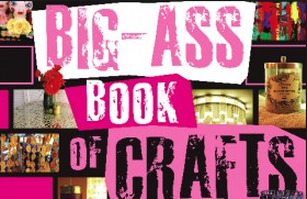 The Big-Ass Book of Crafts, $14
