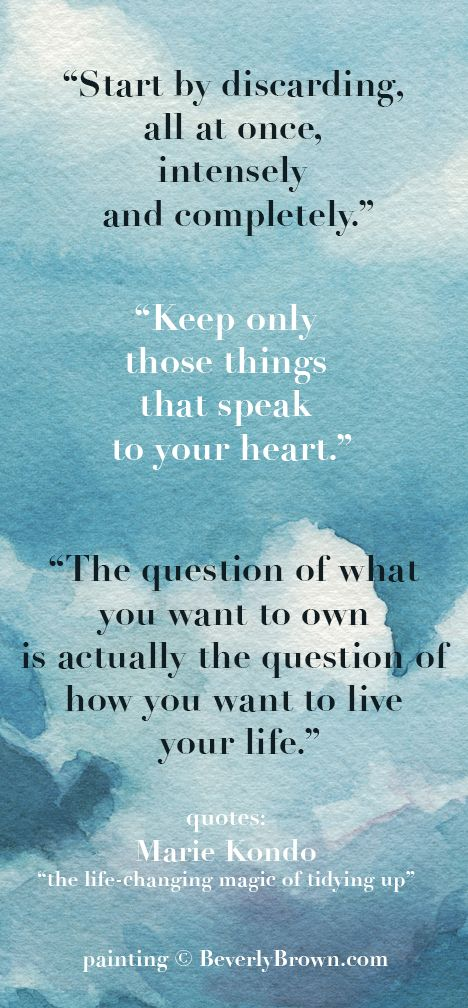 Quotes on organizing and tidying by Marie Kondo, author of the book,