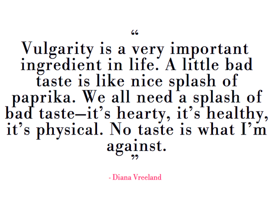 diana vreeland vulgarity quote